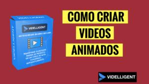 Videlligent – Como Criar Videos Animados Automaticamente de Forma Fácil